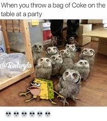 Table Throw Meme - when you throw a bag of coke on the table at a party