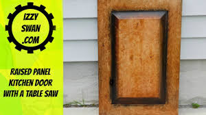 diy kitchen cabinet door with a table saw izzy swan youtube