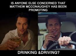 Matthew Mcconaughey Meme - matthew mcconaughey promotes drinking and driving album on imgur