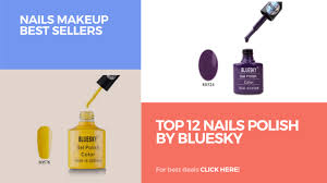 top 12 nails polish by bluesky nails makeup best sellers youtube