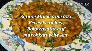 cuisiner des f钁es fraiches bohnensalat auf marokkanische salade marocaine aux fèves
