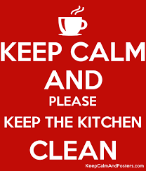 keep kitchen clean keep calm and keep the kitchen clean keep calm and