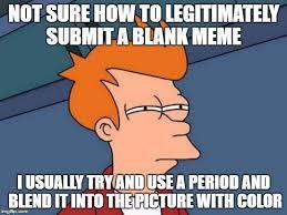 Blank Fry Meme - futurama fry meme imgflip