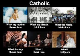 Catholic Memes Com - the catholic perception understanding catholicism as a label in