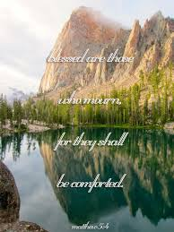 Comforting Biblical Verses On Death Comforting Bible Verses Matthew 5 4