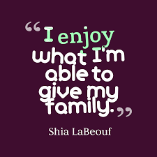 I Love My Family Quote by 2 Best Shia Labeouf Quotes Images