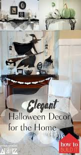 elegant halloween decor for the home how to build it