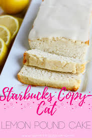 starbucks copy cat lemon pound cake bowers the fit