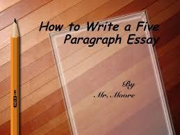 How to write a   paragraph essay SlideShare