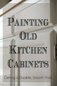 tips for painting cabinets tips for painting old kitchen cabinets