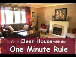 get a clean house using the one minute rule youtube