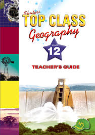top class geography grade 12 teacher u0027s guide wced eportal