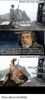 Tree Fiddy Meme - 25 best memes about treefiddy treefiddy memes