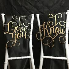 Wedding Chair Signs Wedding Chair Signs I Love You I Know Chair Signs Wedding