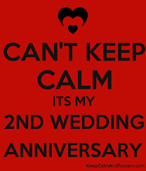 2nd wedding anniversary can t keep calm its my 2nd wedding anniversary keep calm and