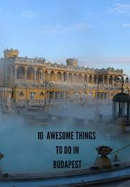 Bad Budapest 10 Awesome Things To Do In Budapest The Travel Hack