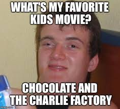Charlie Chocolate Meme - charlie chocolate meme 28 images factory imgflip 17 best images
