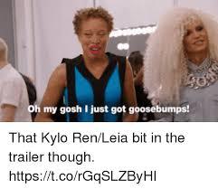 Gosh Meme - oh my gosh i just got goosebumps that kylo renleia bit in the