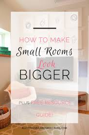 how to make a room look bigger how to make a room look bigger tips and tricks for small space dwellers