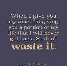 when i give you my time live happy quotes