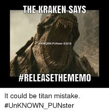 Release The Kraken Meme - the kraken says unknown punster it could be titan mistake