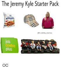 Memes Centre - the jeremy kyle starter pack iceland 72 breaded ehicken 100