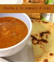 cuisine djouza chorba soupe semoule d orge recettes faciles et rapides de