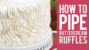 how to pipe buttercream ruffles youtube