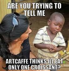 Croissant Meme - as the social media furore escalates over art caffe s racism snafu