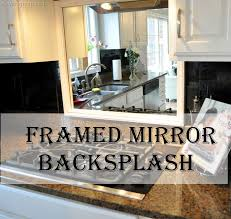 mirror backsplash in kitchen framed mirror backsplash cleverly inspired