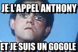 Anthony Meme - je l appel anthony didier bourdon meme on memegen
