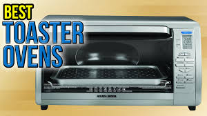 Best Convection Toaster Ovens 10 Best Toaster Ovens 2017 Youtube
