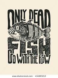design tshirt only dead fish go stock vector 434983213