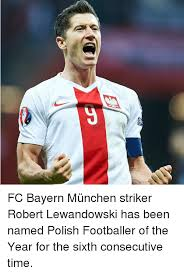 Lewandowski Memes - fc bayern m禺nchen striker robert lewandowski has been named polish