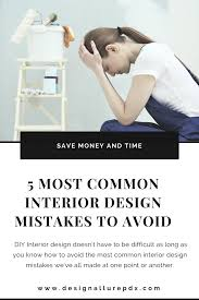 how to be an interior designer 5 of the most common interior design mistakes to avoid