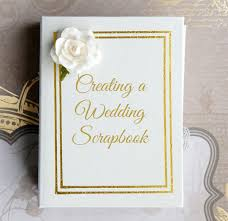 scrapbook wedding creating a wedding scrapbook wedding advice cards