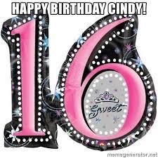 Sweet 16 Meme - happy birthday cindy happy sweet 16 meme generator