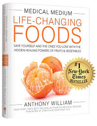 life changing foods book medical medium anthony william