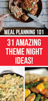 Any Ideas For Dinner 31 Amazing Theme Night Meal Ideas