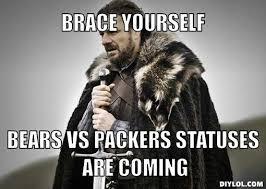 Packers Bears Memes - ned stark meme generator brace yourself bears vs packers statuses