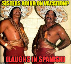 Spanish Meme Generator - laughing in spanish meme generator imgflip