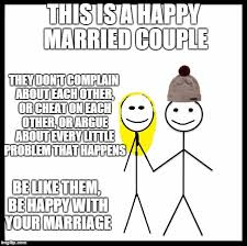 Happy Marriage Meme - be like bill couple happy imgflip