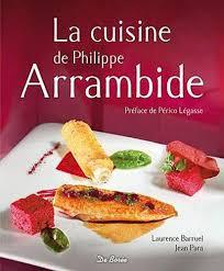 la cuisine de philippe 9782812907555 la cuisine de philippe arrambide abebooks