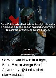 Boba Fett Meme - boba fett has braided hair on his right shoulder this is actually