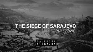 sarajevo siege the siege of sarajevo paul lowe 720p on vimeo