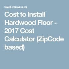 25 best ideas about hardwood floor installation cost on pinterest