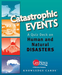 Human Quiz Catastrophic Events A Quiz Deck On Human And Natural Disasters