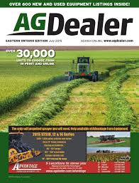 agdealer eastern ontario edition july 2015 by farm business
