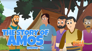 bible stories for kids the story of amos episode 20 youtube