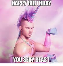Happy Birthday Sexy Meme - happy birthday you sexy beast birthday meme on me me